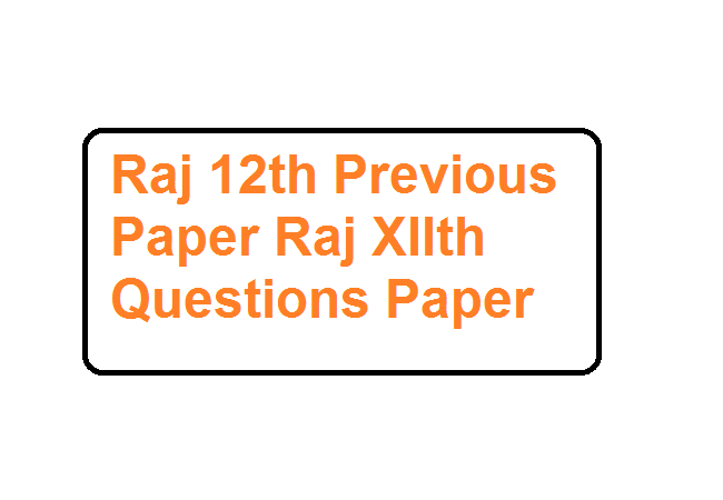 Raj 12th Previous Paper Raj XIIth Questions Paper