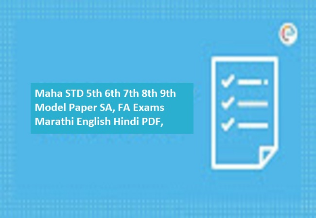 Maha STD 5th 6th 7th 8th 9th Model Paper 2020 SA, FA Exams Marathi English Hindi PDF,