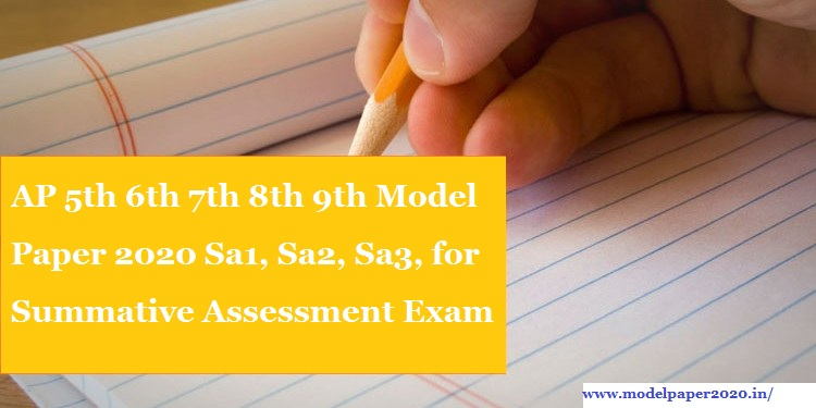 AP 5th 6th 7th 8th 9th Model Paper 2020 Sa1, Sa2, Sa3, for Summative Assessment Exam