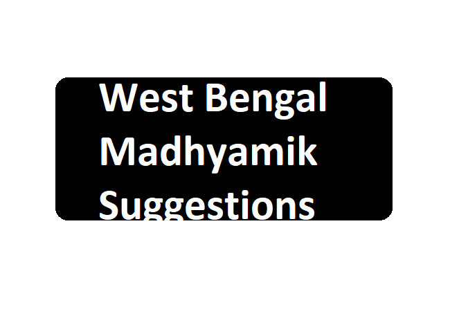 West Bengal Madhyamik Suggestions