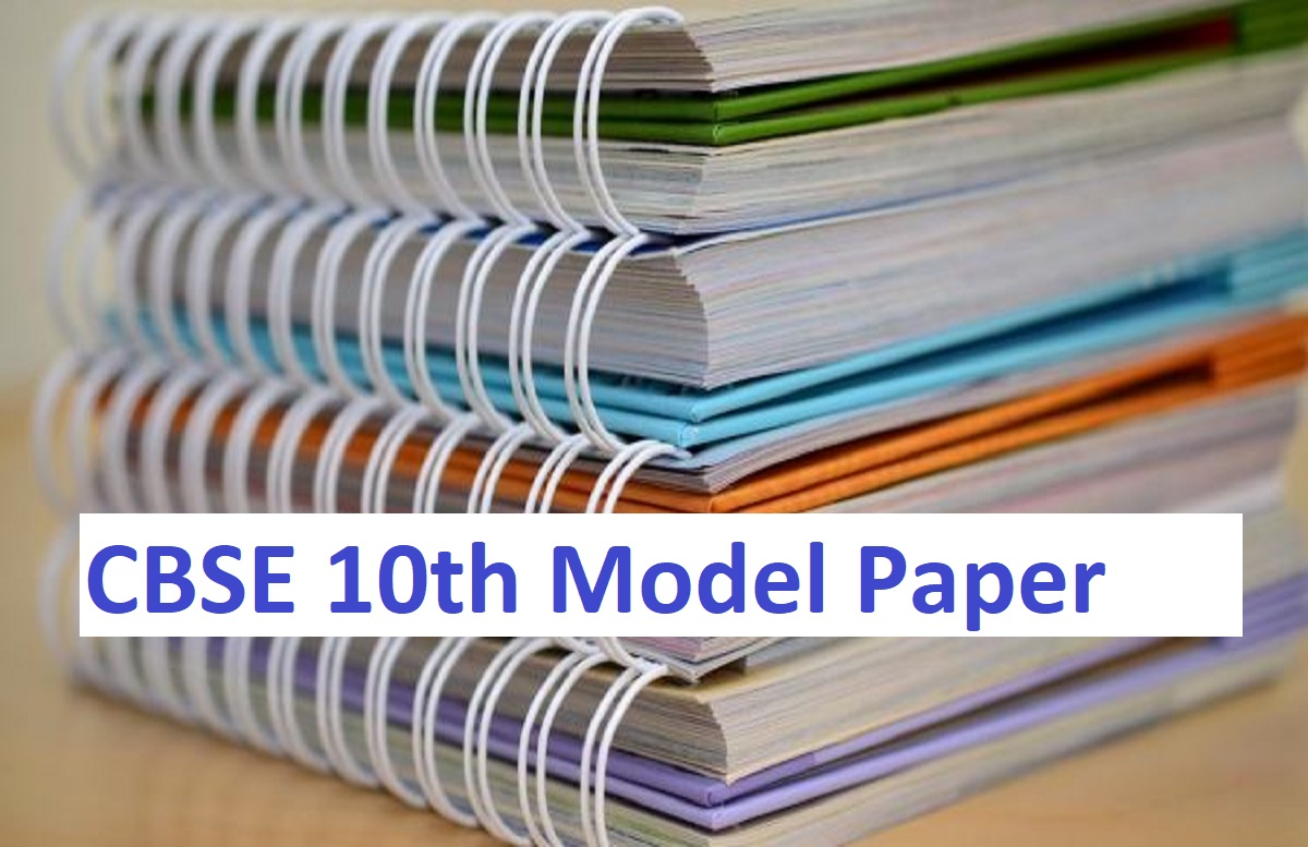 CBSE 10th Model Paper 2020 CBSE Xth New Syllabus Exam Pattern 2020