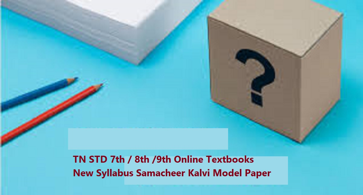 TN STD 7th / 8th /9th Online Textbooks New Syllabus 2020 Samacheer Kalvi Model Paper 2020