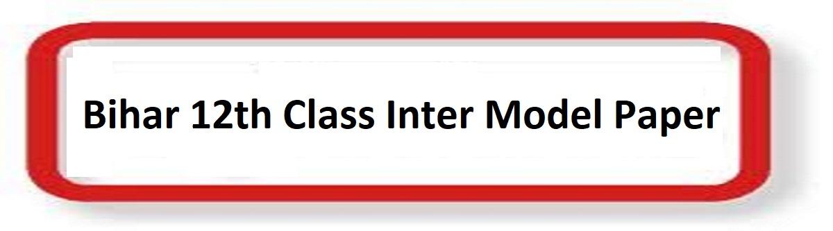 Bihar 12th Intermediate Model Paper
